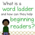 What is a word ladder and how it can help your beginning reader.