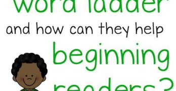 What is a word ladder?  How can it help your beginning reader?