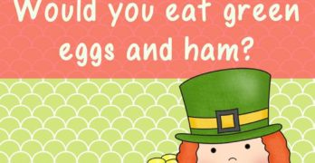 A St. Patrick's Day Tradition:  Would you eat Green Eggs and Ham?