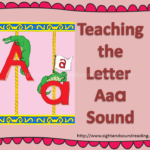 Teaching the Letter Aa sound, and other ideas for helping teach phonics.