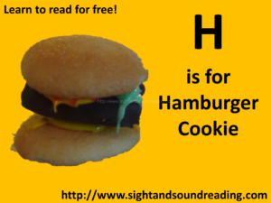H is for Hamburger Cookie. Find more learn to read for free resources at https://www.sightandsoundreading.com///newsite #kindergarten #preschool #free