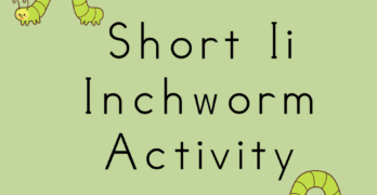 Short i inchworm: Teaching the Short I sound is fun with this gross motor activity. Visit https://www.sightandsoundreading.com for more fun activities