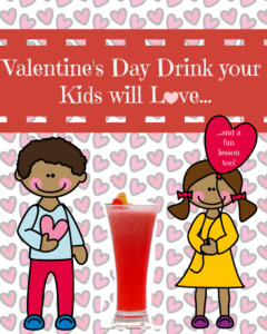 Valentine's Day drink your kids will love, and a fun lesson to go with it!