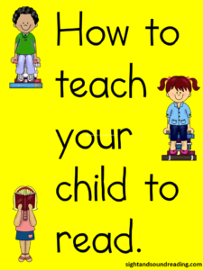 How to teach your child to read.  Five easy steps and free resources to help you.  Visit https://www.sightandsoundreading.com