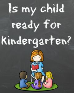 Is my child ready for kindergarten. Kindergarten Readiness checklist included.