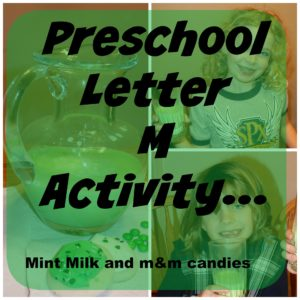 Preschool Letter M activity: Making Mint Milk with m&ms