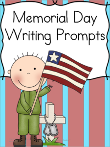 Memorial Day Writing Prompts for Kindergarten or first grade. Great way to get your students thinking and writing their thoughts.