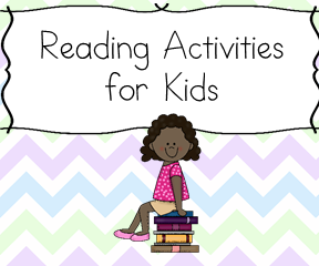 Reading Activities for Kids: Reading Activities -everything from teaching the alphabet to learning to read.