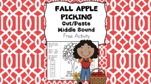 Fall Middle Sound Worksheets -Cut/Paste the apples that are the correct middle sound!