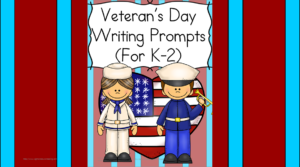 Veteran's Day Writing Prompts: Have your students thinking and writing about Veteran's Day using these cute writing prompts modified to work with kindergarten through 2nd grade.