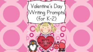 Valentines Day Writing Prompts for Kindergarten through 2nd Grade - modified to work for several levels, your students will love to write about friendship and love.