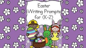 Easter Writing Prompts for Kindergarten through 2nd grade.. modified to work with several levels -both religious and secular included.