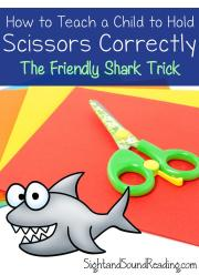 How to hold scissors: The friendly shark trick -Kids love learning this trick when trying to figure out how to hold scissors.