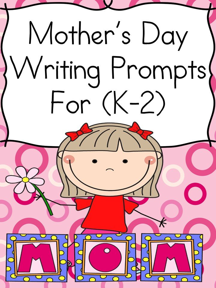 Mothers Day Writing Prompts for Kindergarten and First grade -free sample included!