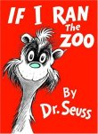 If I Ran the Zoo (Classic Seuss)