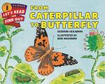 From Caterpillar to Butterfly (Let's-Read-and-Find-Out Science 1)