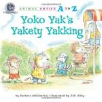 Yoko Yak's Yakety Yakking (Animal Antics A to Z)
