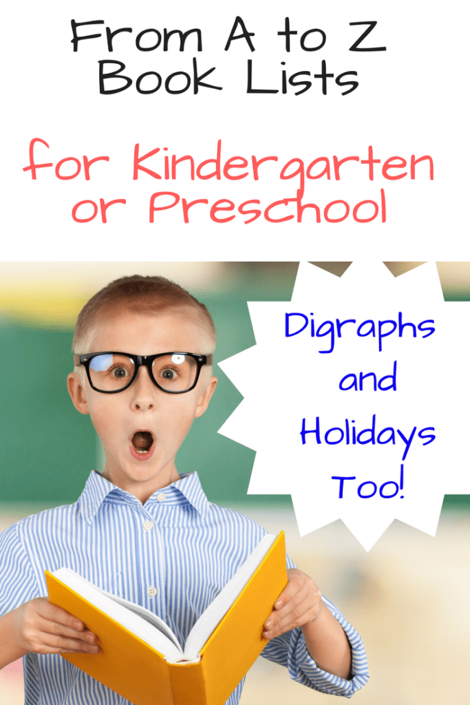 From A to Z -Kindergarten Book lists for each letter, holiday, digraph and more!