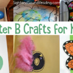 Letter B Crafts for preschool or kindergarten - Fun, easy and educational!