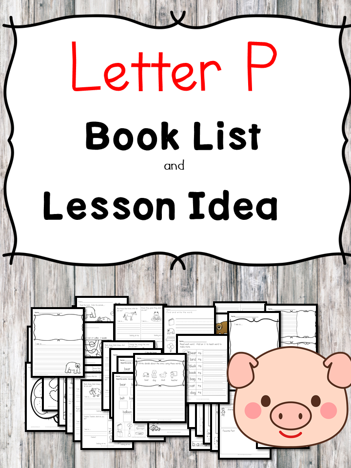 Teaching the letter P? Include some books include letter P sound. Here is the Letter P book list to teach the letter P sound.