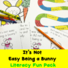It's Not Easy Being A Bunny : Literacy Fun Pack