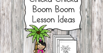 Chicka Chicka Boom Boom Lesson Ideas - Great for preschool or kindergarten!