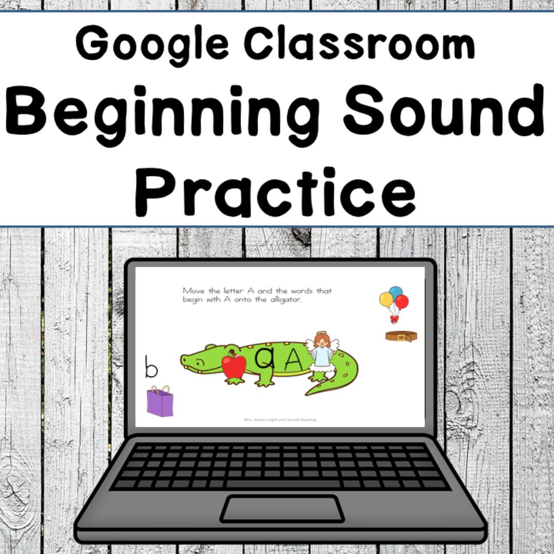 Beginning Sound Phonics Google Classroom
