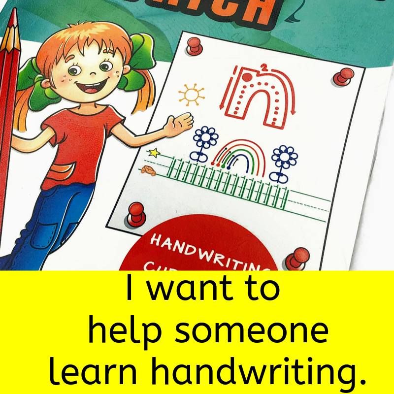 I want to help someone learn handwriting.
