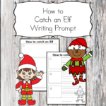 How to Catch an Elf Writing Prompt for Preschool/Kindergarten/First Grade #preschool #kindergarten #writingprompt