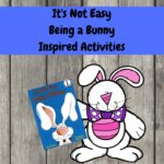 Its Not Easy Being a Bunny Activities
