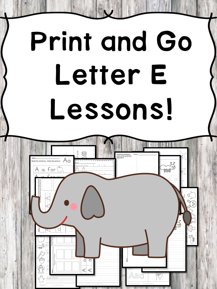Letter E Lessons: Print and Go Letter of the Week fun!