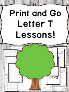 Letter T Lessons: Print and Go Letter of the Week fun!