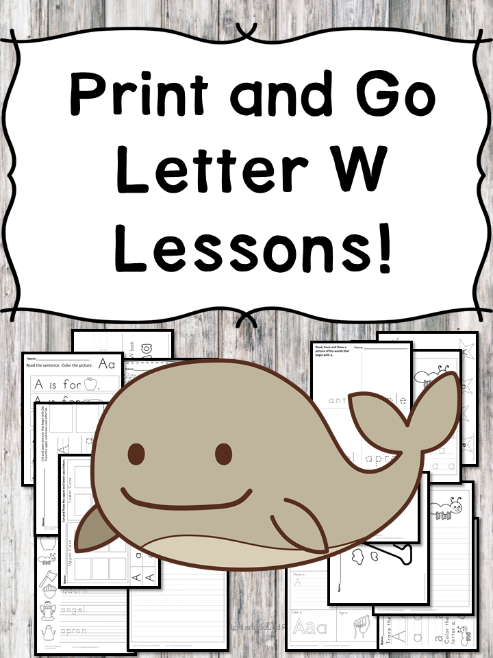 Letter W Lessons: Print and Go Letter of the Week fun!