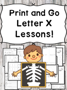 Letter X Lessons: Print and Go Letter of the Week fun!