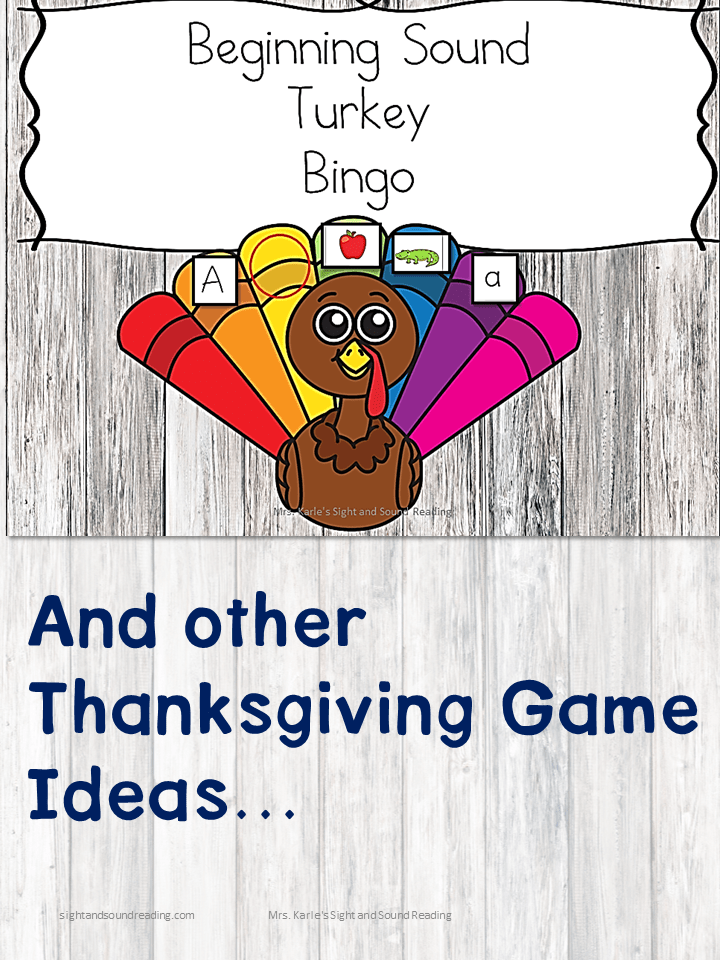 Thanksgiving Game ideas and Beginning Sound Turkey Bingo... fun games for home and the classroom to help celebrate Thanksgiving and add fun to the day.