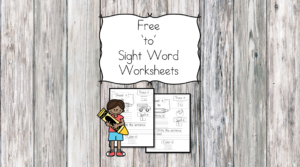 to Sight Word Worksheets -for preschool, kindergarten, or first grade - Build sight word fluency with these interactive sight word worksheet